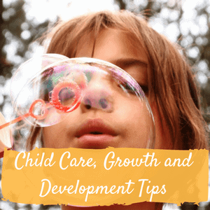 Child Care Growth and Development Tips