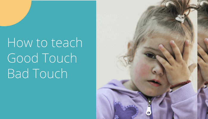 How to teach Good touch Bad touch