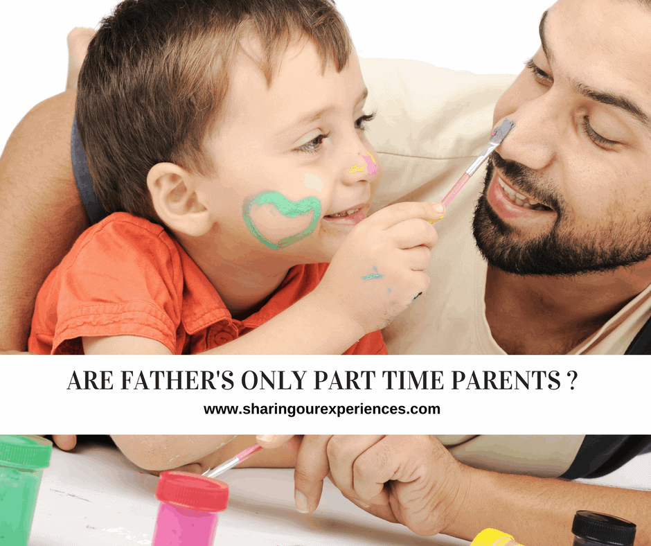 Are Fathers only Part time Parents
