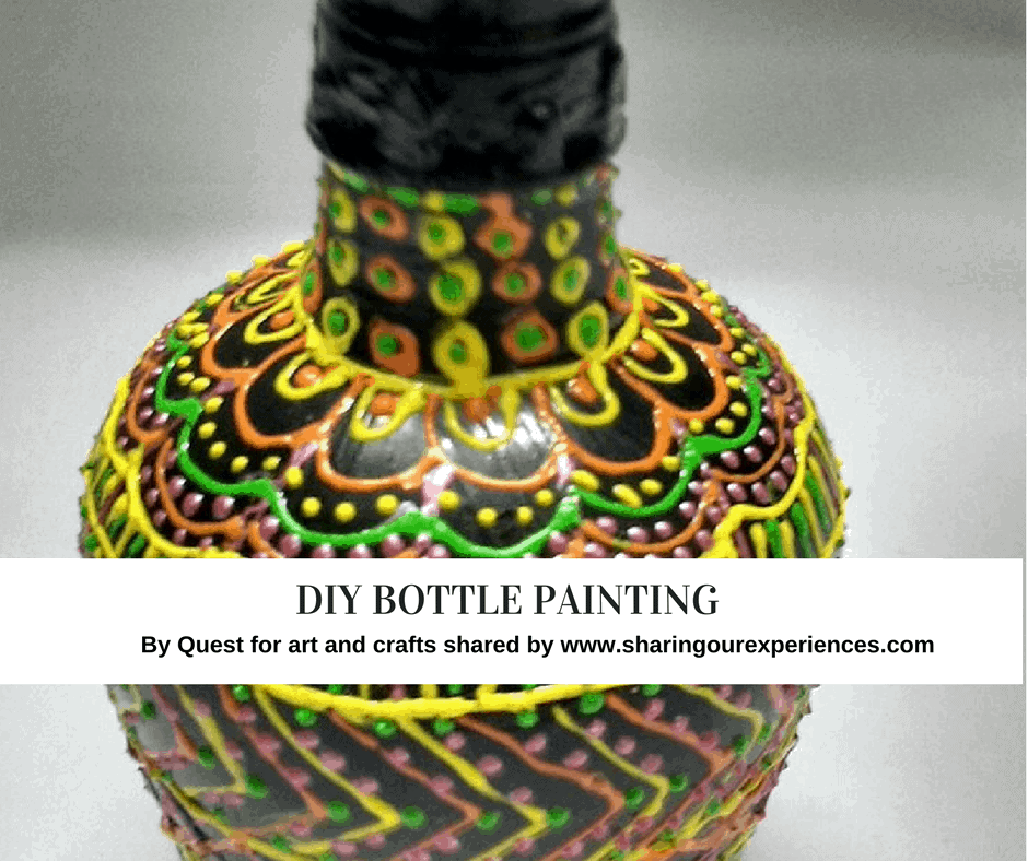 Diy Bottle Painting Sharing Our Experiences