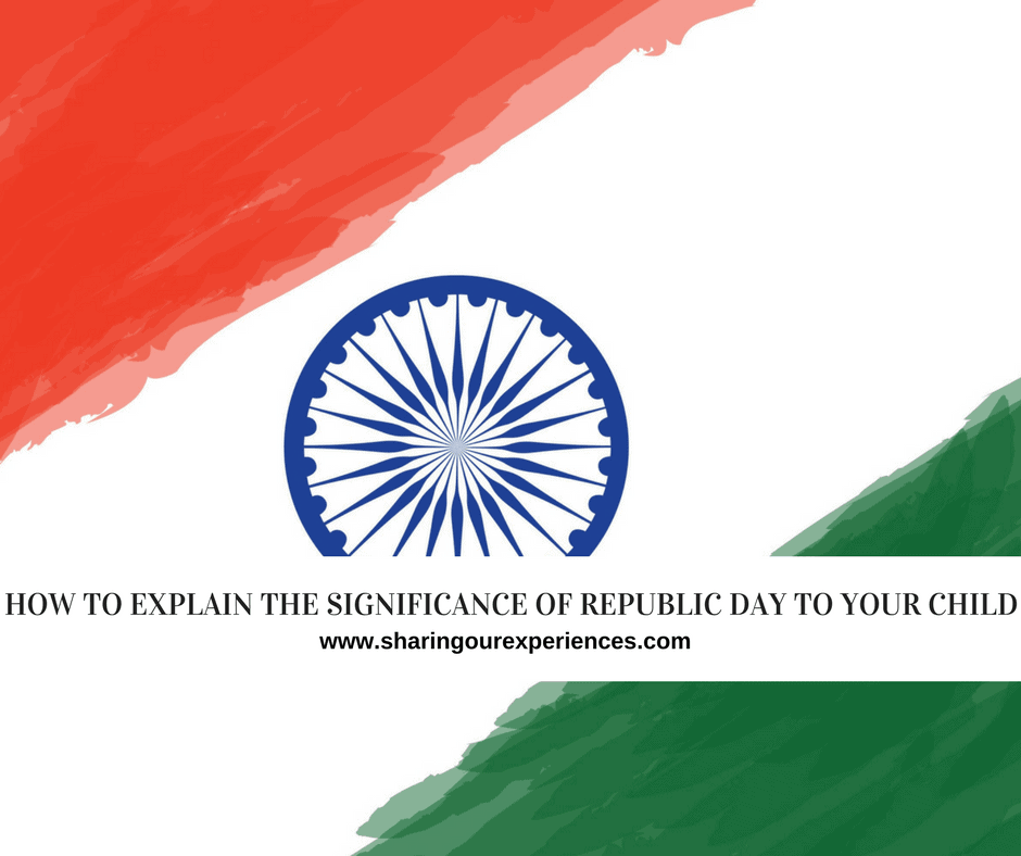 How to explain the significance of Republic day to your child