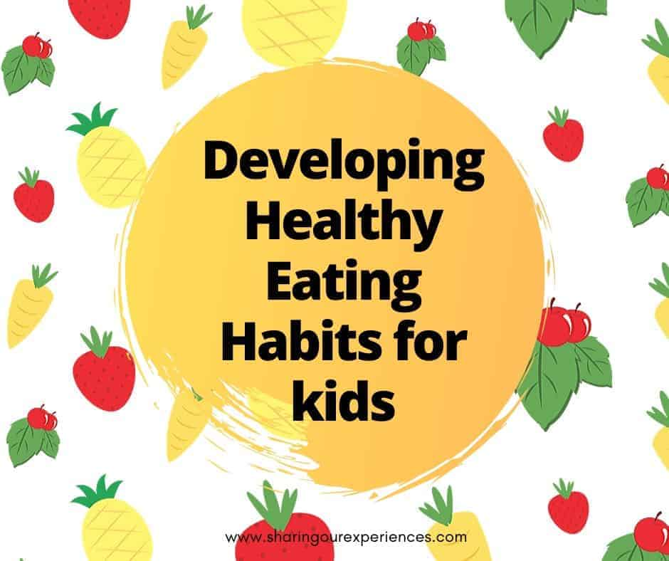Developing healthy eating habits for kids