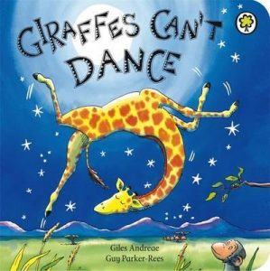 Giraffes Can't Dance - By Giles Andreae