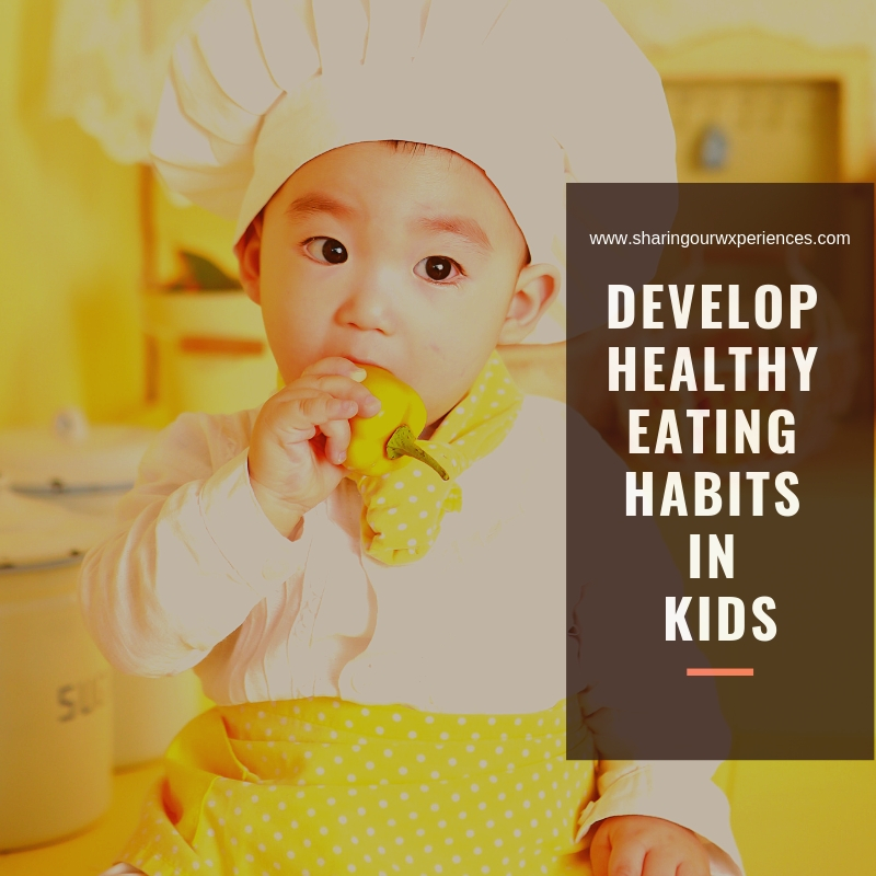 How to Develop Healthy Eating Habits for kids