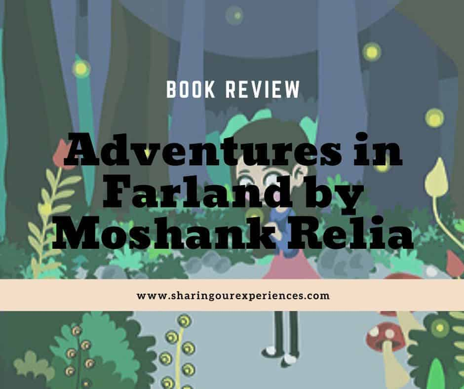 Adventures in Farland by Moshank Relia