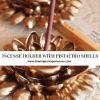 How to make Incense holder with Pistacchio shells