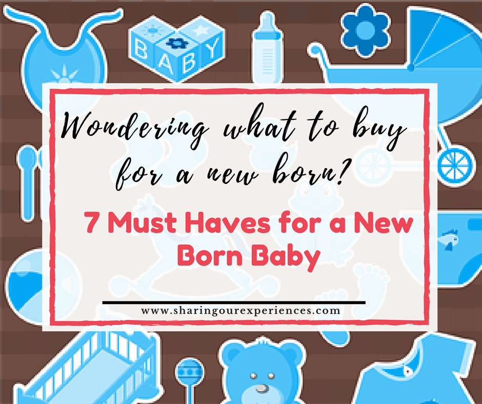 7 must haves for a new born baby