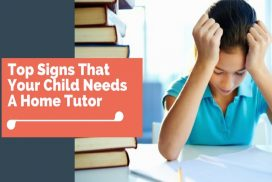 Top Signs That Your Child Needs A Home Tutor