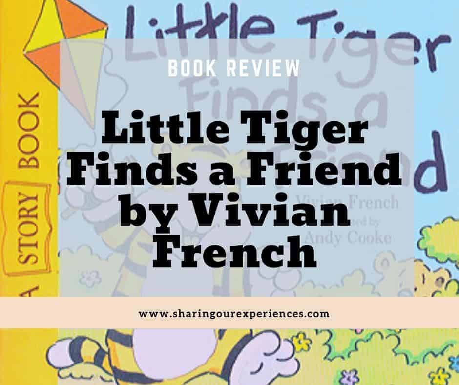 Little Tiger Finds a Friend by Vivian French