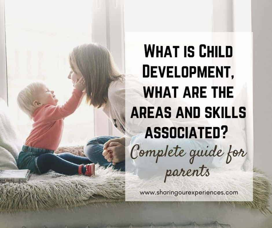 What is Child Development, what are the areas and skills associated Complete guide for parents