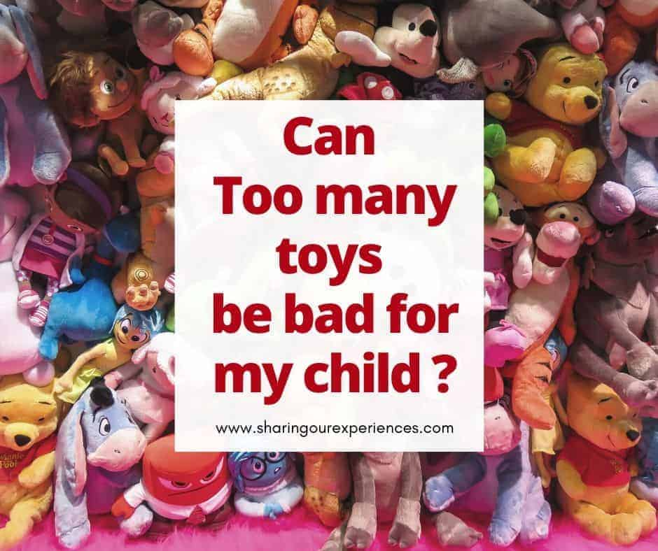 can too many toys be bad for my child