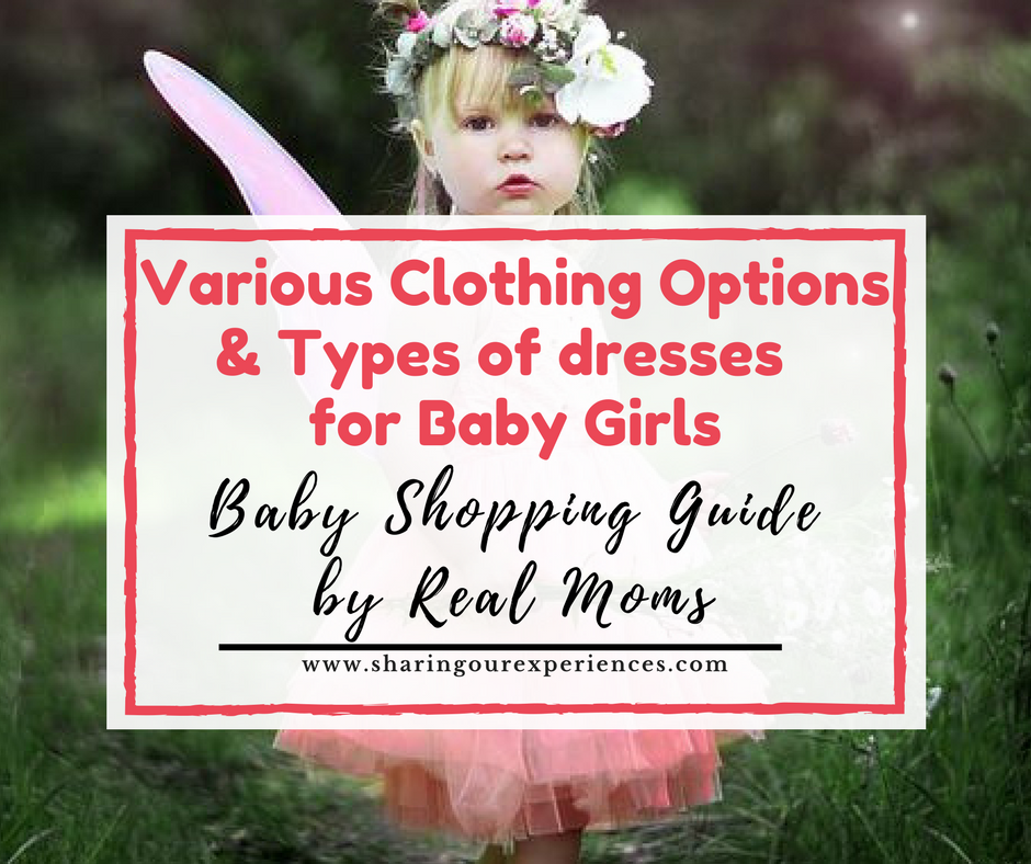 Various Clothing options and Types of dresses for baby girls