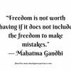 "Freedom is not worth having if it does not include the freedom to make mistakes.""-- Mahatma Gandhi #quotes #thoughtoftheday #inspiration"