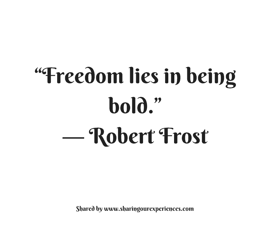 "Freedom lies in being bold."" -- Robert Frost #quotes #thoughtoftheday #inspiration"