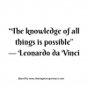 "The knowledge of all things is possible."" -- Leonardo Da Vinci #quotes #thoughtoftheday #inspiration"