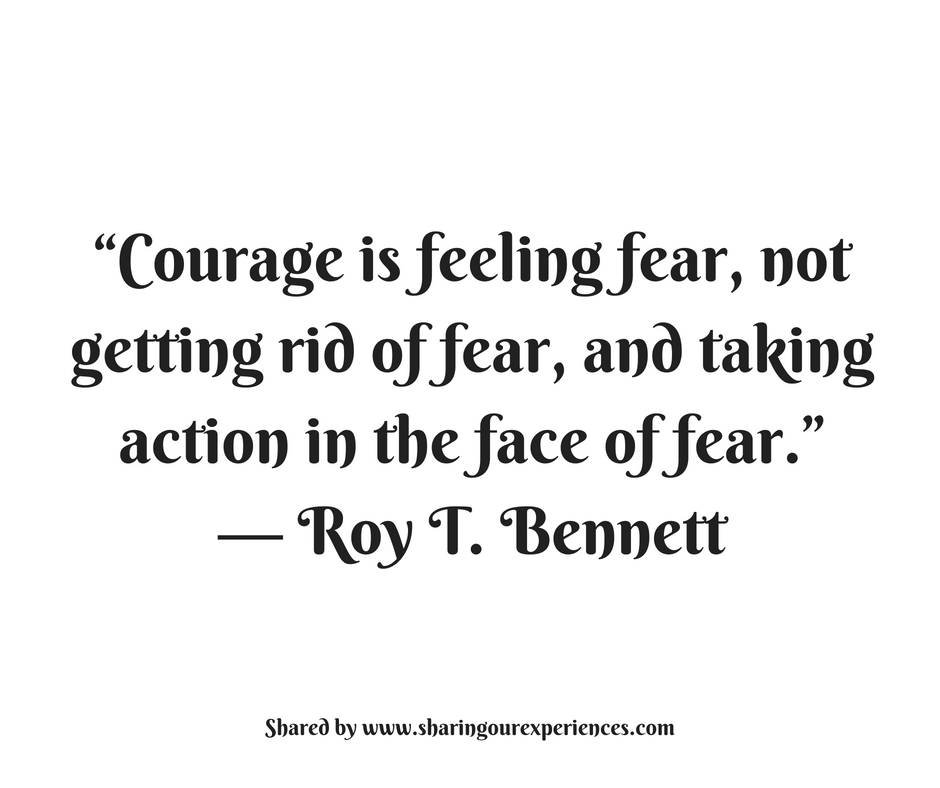 "Courage is feeling fear,not getting rid of fear,and taking action in the face of fear."" -- Roy T.Bennett #quotes #thoughtoftheday #inspiration"