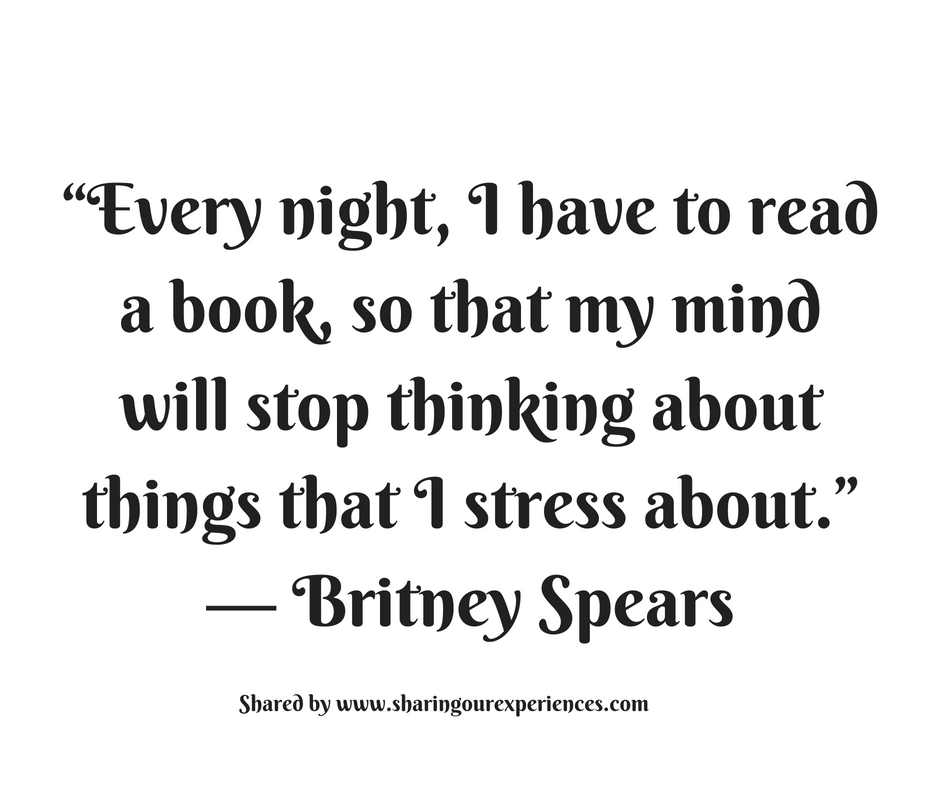 "Every night, I have to read a book, so that my mind will stop thinking about things that I stress about."" --Britney Spears #quotes #thoughtoftheday #inspiration"