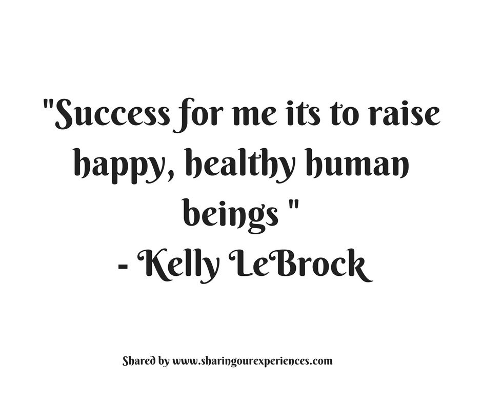 "Success for me its to raise happy, healthy human beings."" --Kelly LeBrock #quotes #thoughtoftheday #inspiration"