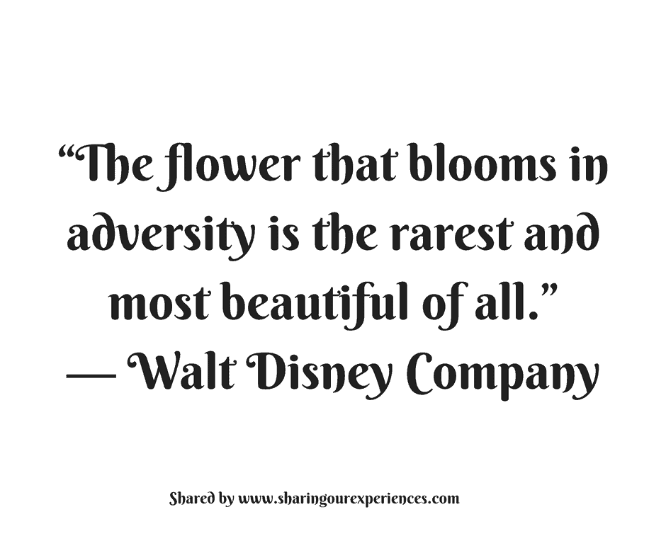"The flower that blooms in adversity is the rarest and most beautiful of all."" -- Walt Disney Company #quotes #thoughtoftheday #inspiration"