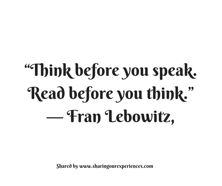 Think Before You Speak Read Before You Think Fran Lebowitz