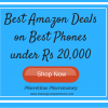 Best Amazon Deals for Best Phones under Rs20000