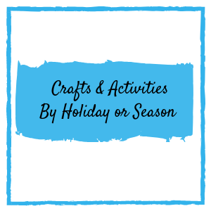 Crafts and Activities by Holiday or Season