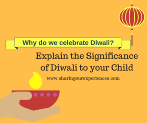 Why do we celebrate Diwali in India - How to explain the significance of Diwali to your child
