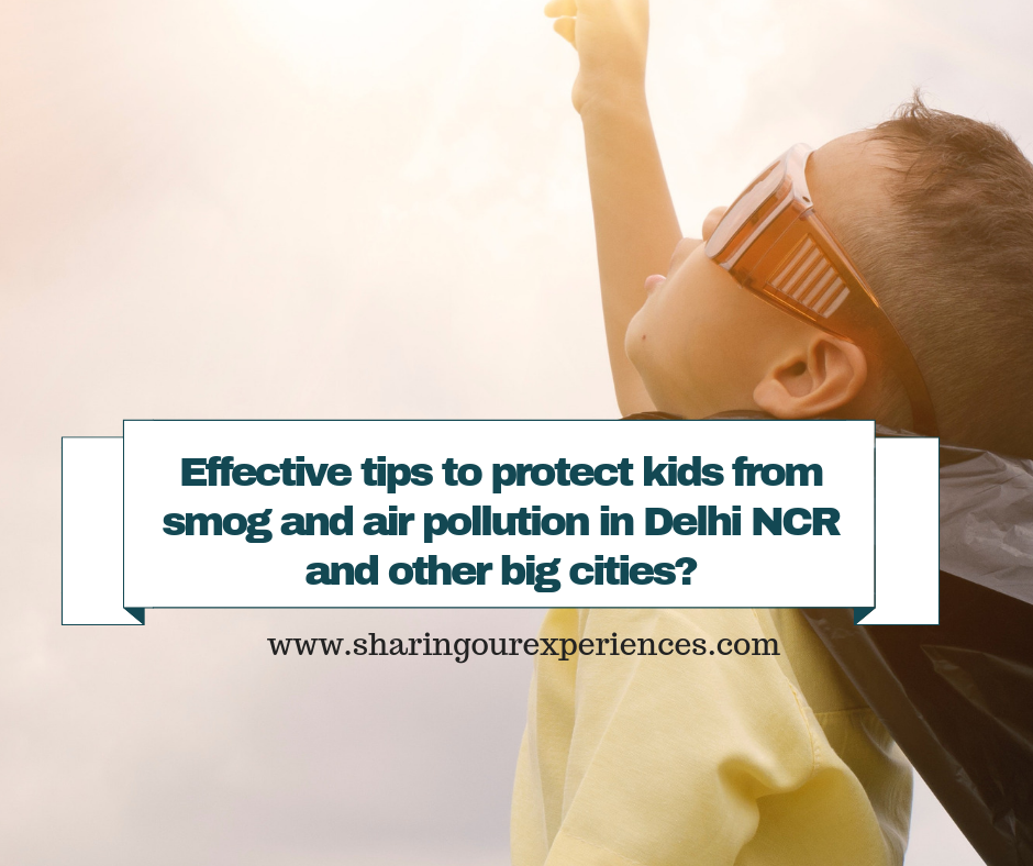 Effective tips to protect kids from smog and air pollution in Delhi NCR and other big cities