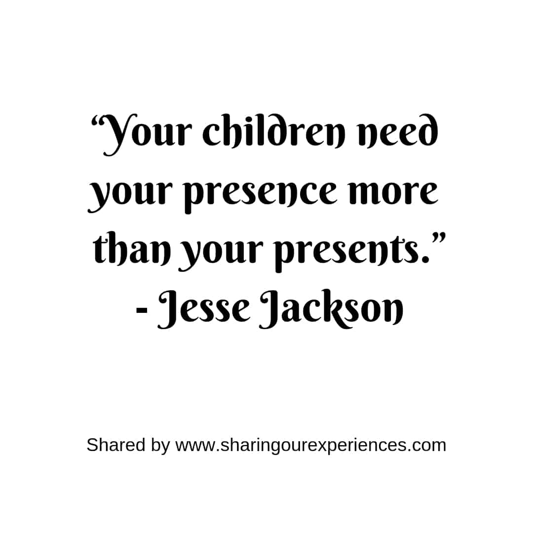 """Your children need your presence more than your presents.""- Jesse Jackson #parentingquotes"