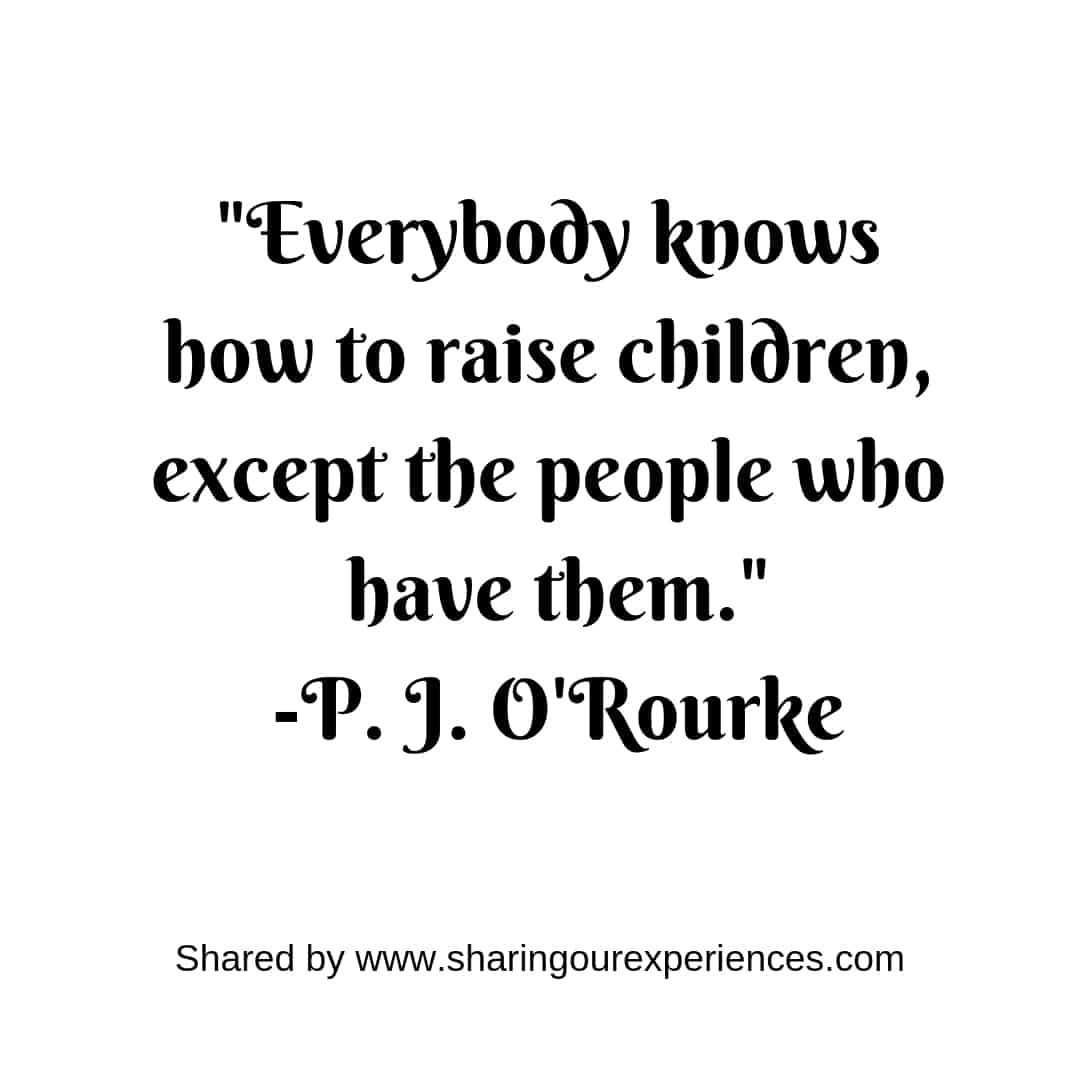 Positive Inspirational Best Parenting quotes 2_P J O Rourke