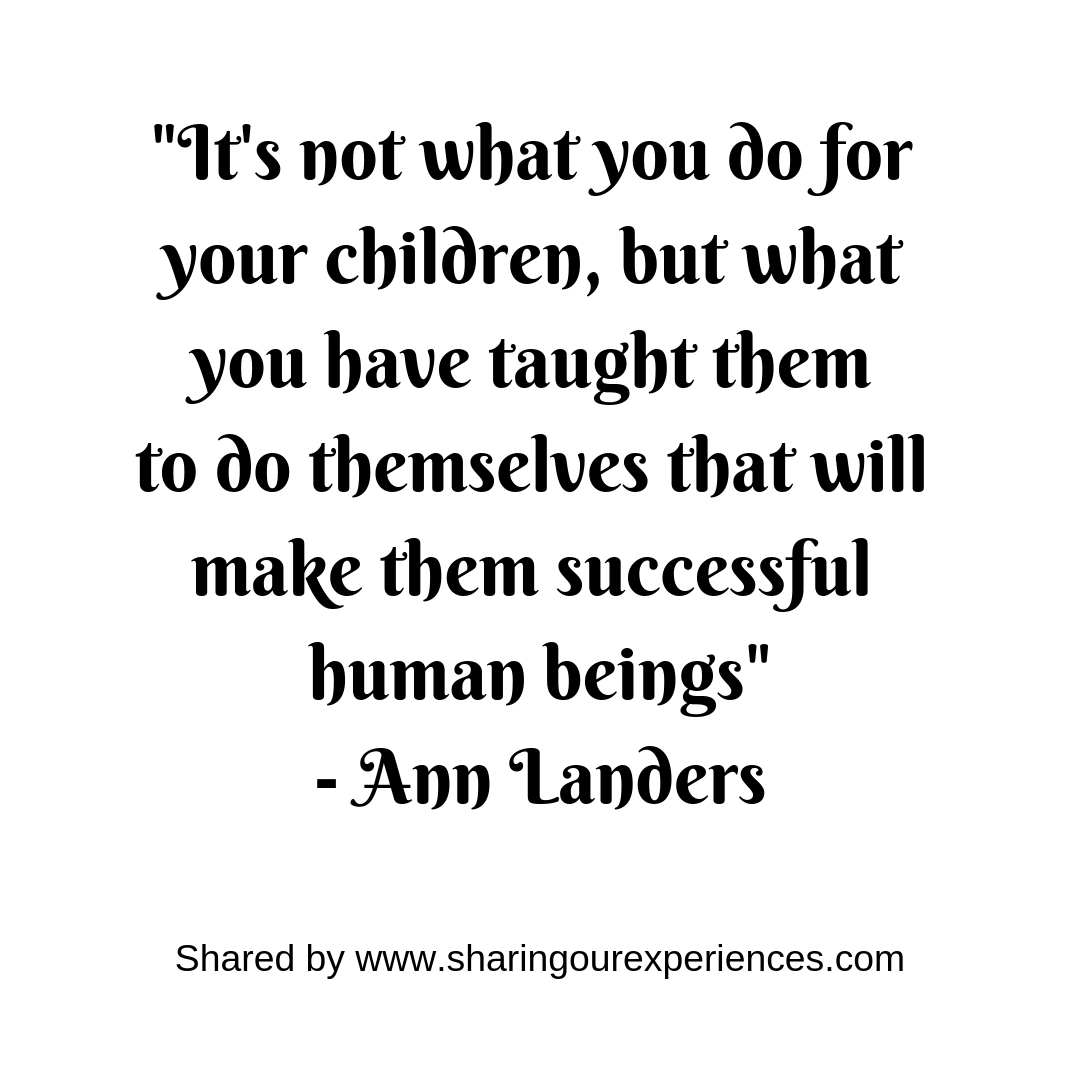 Positive Inspirational Best Parenting quotes 16_ Ann Landers