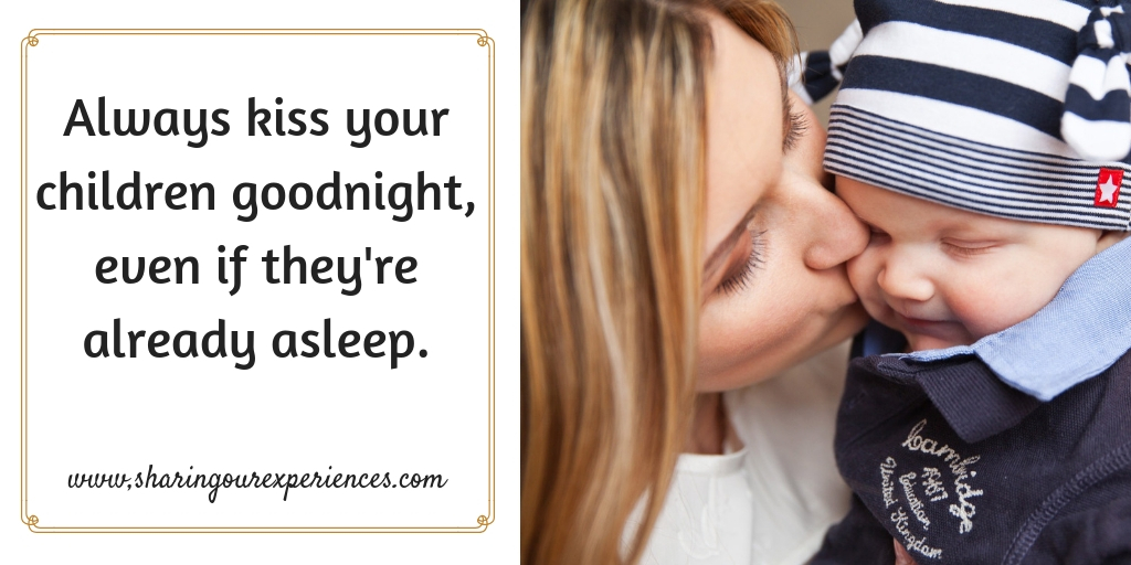 Always kiss your children goodnight, even if they're already asleep. #parentingquotes #Positive #Inspirational