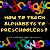 how to teach alphabets to preschoolers
