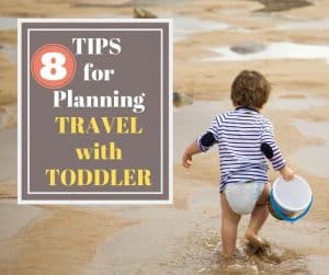 Tips for planning Travelling with Toddler