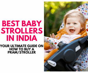 Best stroller prams for babies in India - Ultimate guide on how to buy a stroller or pram
