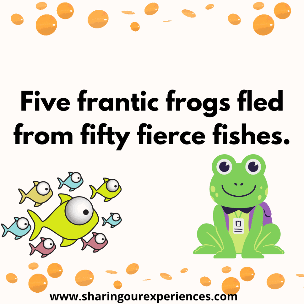 Famous and funny tongue twisters. Five frantic frogs fled from fifty fierce fishes.png