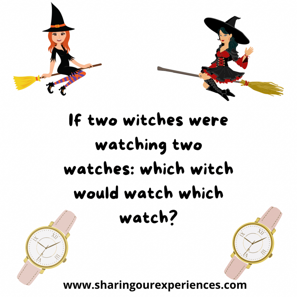Funny English tongue twister challenge for kids. If two witches were watching two watches which witch would watch which watch.png