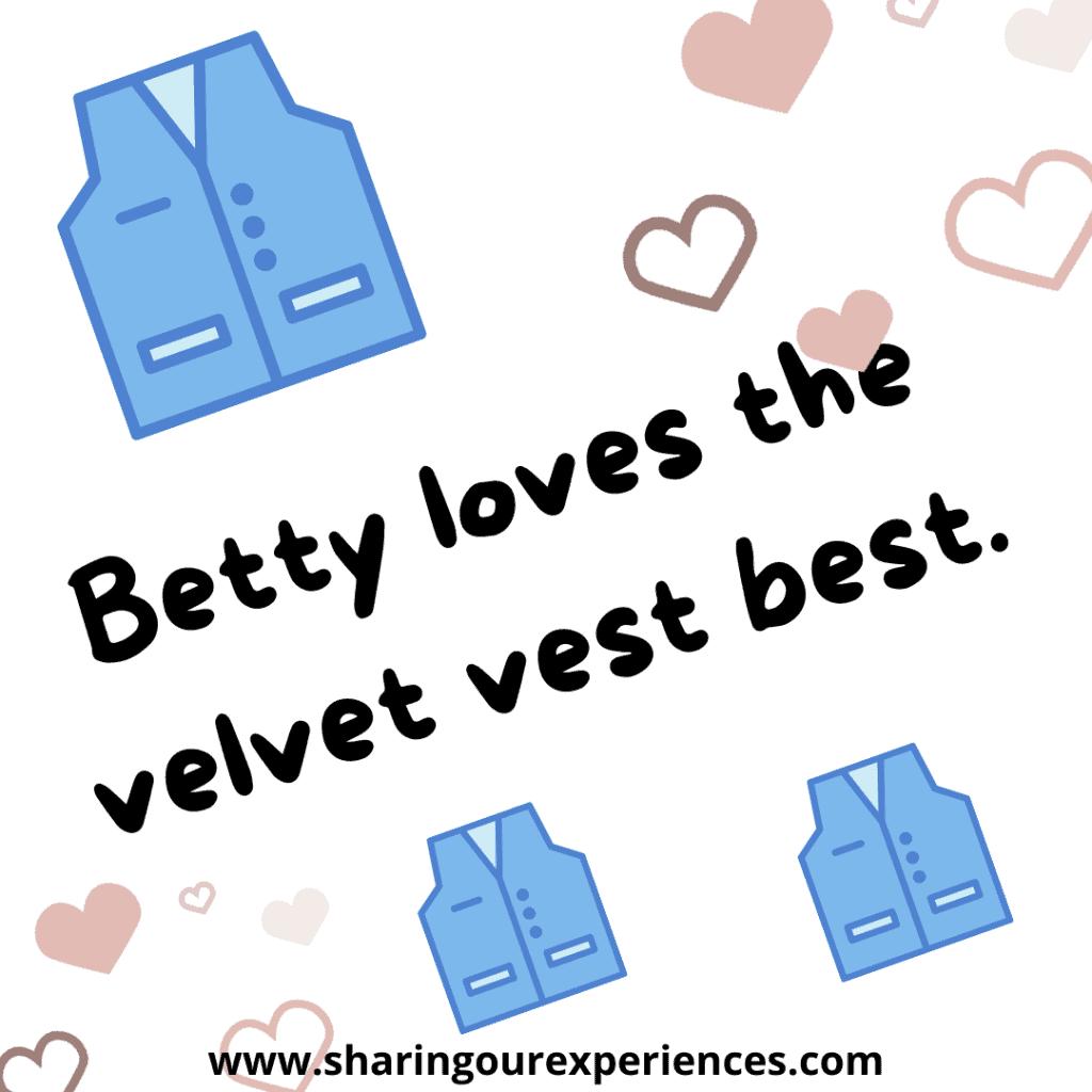 Popular English Tongue twister for kids. Betty loves the velvet vest best.