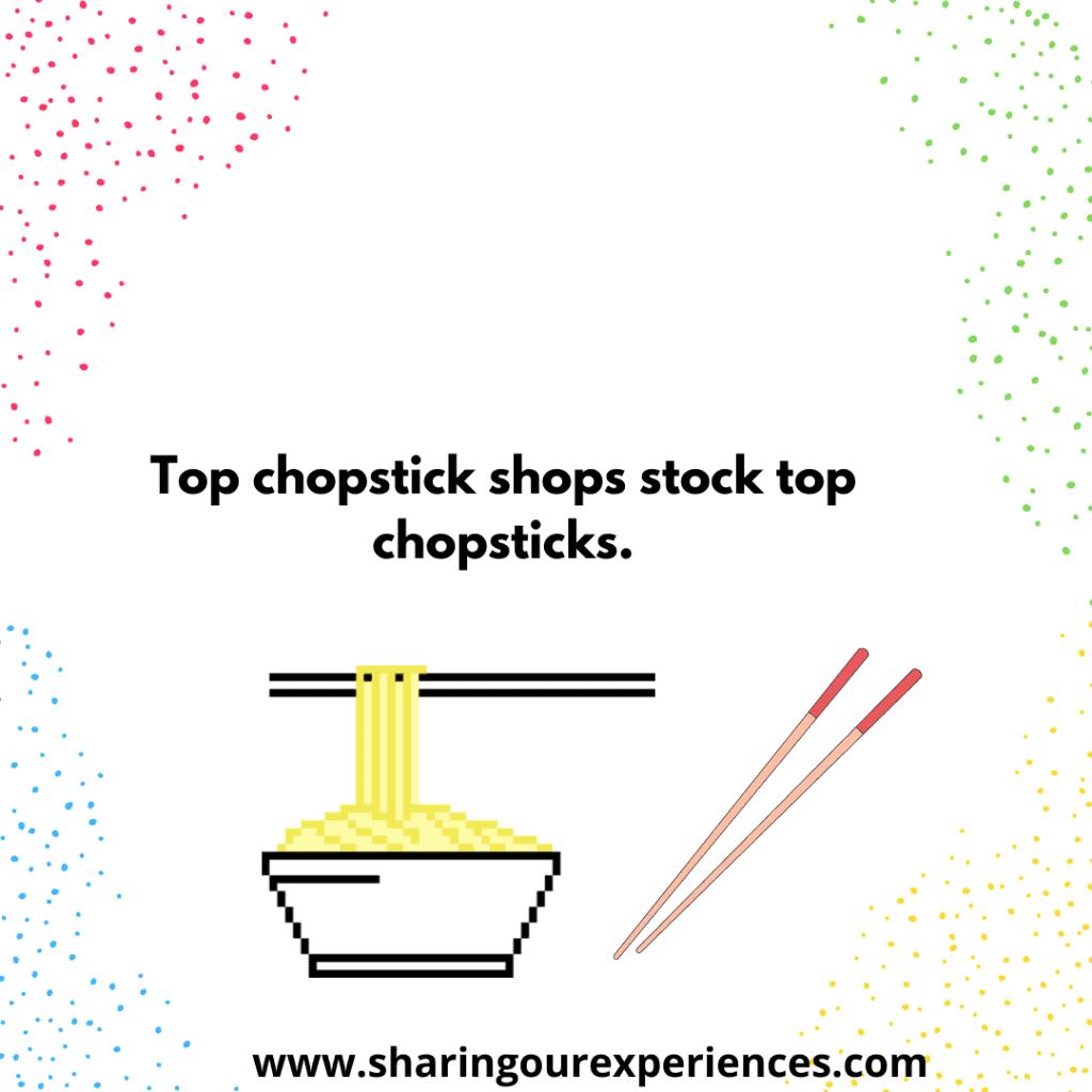 Popular English tongue twister for kids. Top chopstick shops stock top chopsticks.